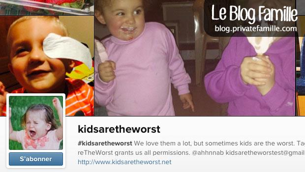 Kids are the worst sur Instagram